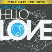 Chris Tomlin - Hello Love [Worship Leader Limited Edition]