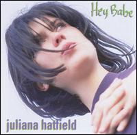 Juliana Hatfield - Hey Babe