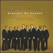 Straight No Chaser - Holiday Spirits