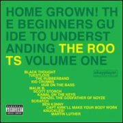 The Roots - Home Grown! The Beginner's Guide to Understanding the Roots