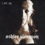 Ashlee Simpson - I Am Me