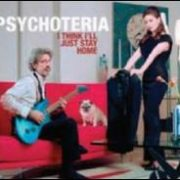 Psychoteria - I Think I'll Just Stay Home