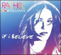 Rachel Millman - If I Believe