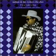 Nathan & The Zydeco Cha Chas - I'm a Zydeco Hog: Live at the Rock 'N' Bowl