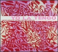 Yo La Tengo - I'm Not Afraid of You and I Will Beat Your Ass