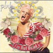 P!nk - I'm Not Dead [Clean]