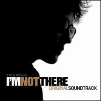 Original Soundtrack - I'm Not There [Original Soundtrack]