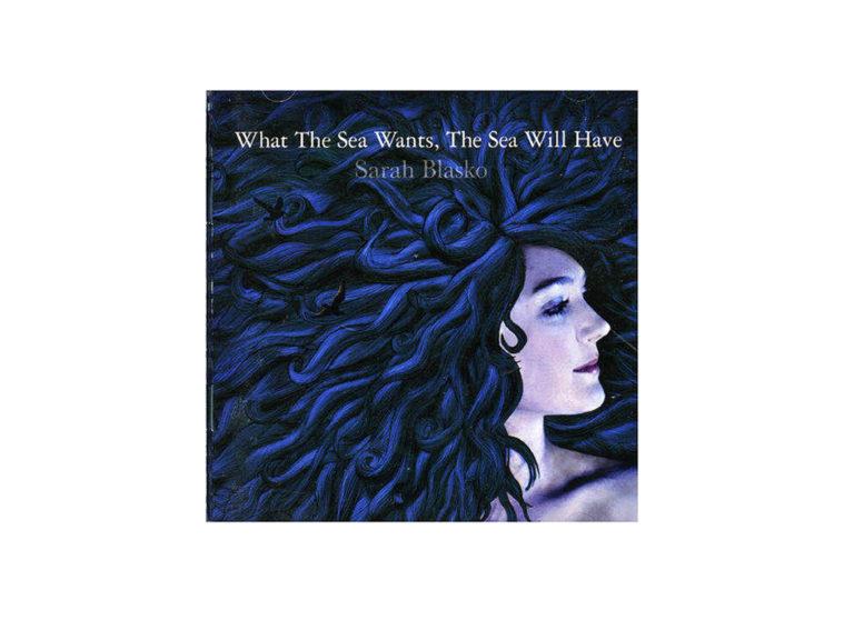 Sarah Blasko - What the Sea Wants