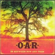 O.A.R. - In Between Now and Then [Bonus DVD]