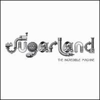 Sugarland - Incredible Machine