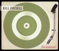 Bill Frisell - Intercontinentals