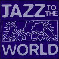 Various Artists - Jazz to the World