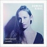 Domino Kirke - Independent Channel