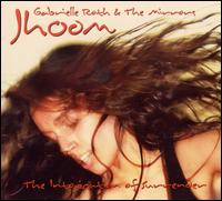 Gabrielle Roth & the Mirrors - Jhoom: The Intoxication of Surrender