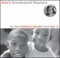 Various Artists - Jive's Unreleased Masters for the Children's Health Fund