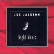 Joe Jackson - Joe Jackson: Night Music