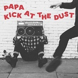 Papa - Kick At The Dust