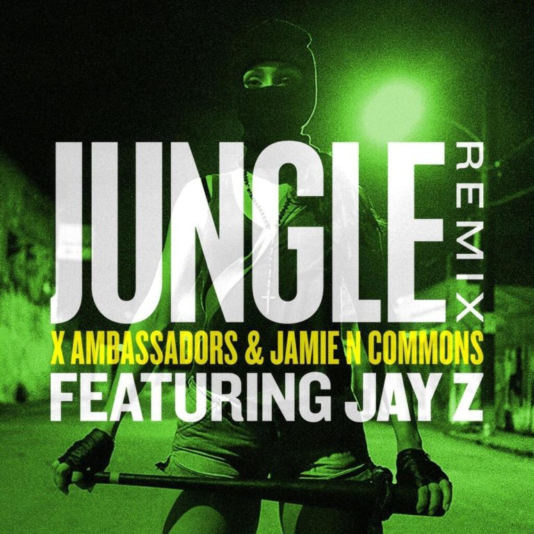 X Ambassadors & Jamie N Commons - Jungle (Remix) [feat. Jay-Z]