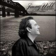 Jimmy Webb - Just Across the River
