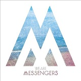 We Are Messengers - Everything Comes Alive