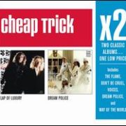 Cheap Trick - Lap Of Luxury/Dream Police