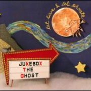 Jukebox the Ghost - Let Live and Let Ghosts