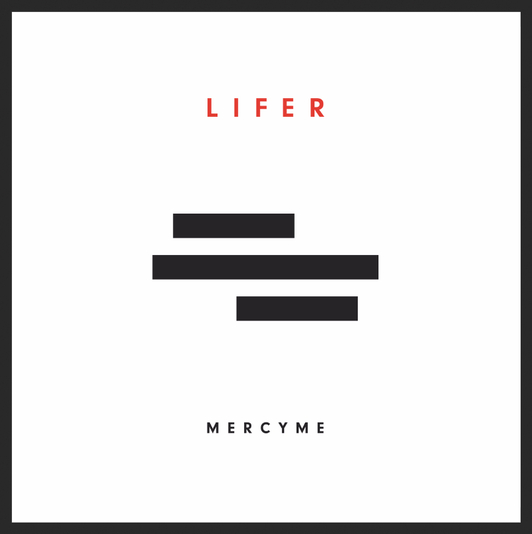 Lifer - Mercy Me