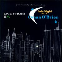 Various Artists - Live From 6A: Late Night With Conan O'Brien