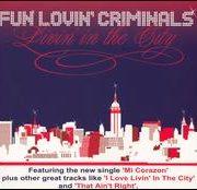 Fun Lovin' Criminals - Livin' in the City