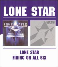Lone Star - Lone Star/Firing on All Six
