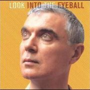 David Byrne - Look into the Eyeball