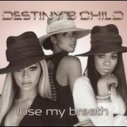 Destiny's Child - Lose My Breath/Game Over