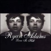 Ryan Adams - Love Is Hell