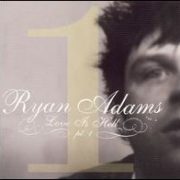 Ryan Adams - Love Is Hell Part 1