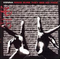 Kenna - Make Sure They See My Face