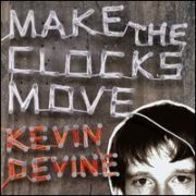 Kevin Devine - Make the Clocks Move [Bonus Tracks]