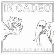 In Cadeo - Making Our Graves