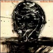 The Dream Syndicate - Medicine Show [Bonus Tracks]
