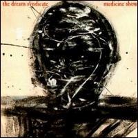 The Dream Syndicate - Medicine Show [Bonus Tracks]