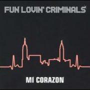 Fun Lovin' Criminals - Mi Corazon