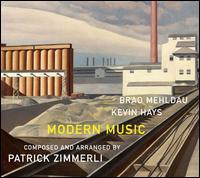 Brad Mehldau/Kevin Hays/Patrick Zimmerli - Modern Music