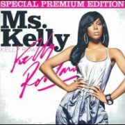 Kelly Rowland - Ms. Kelly [Special Premium Edition]