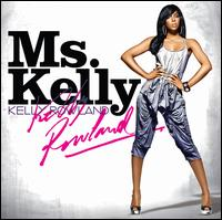 Kelly Rowland - Ms. Kelly