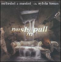 Noferini & Marini/Sylvia Tosun - Push/n Pull