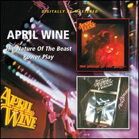 April Wine - Nature of the Beast/Power Play