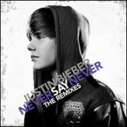 Justin Bieber - Never Say Never: The Remixes