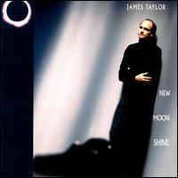 James Taylor - New Moon Shine