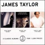 James Taylor - New Moon Shine/Never Die Young/That's Why I'm Here