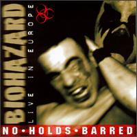 Biohazard - No Holds Barred: Live in Europe