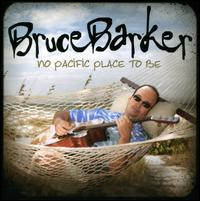 Bruce Barker - No Pacific Place to Be
